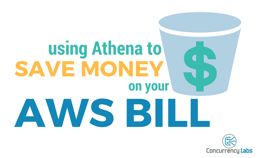 Using Athena to Save Money on your AWS Bill - Concurrency Labs